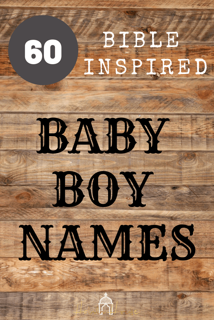 The Ultimate List of Baby Boy Names From The Bible - Habibi House
